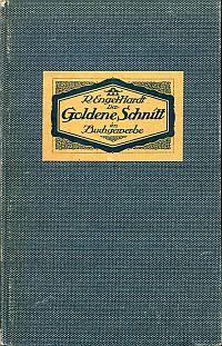 Der goldene Schnitt im Buchgewerbe. Eine Regelwerk für Buchdrucker und Buchgewerbler.