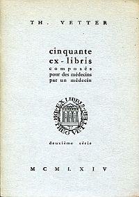 Cinquante Ex-libris composés pour des médecins par un médecin. deuxième série ; XIX. Congrès International d'Histoire de la Médecine, Bâle 1964.