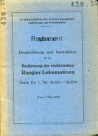 Beschreibung und Instruktion für die Bedienung der elektrischen RangierlokomotivenSerie Ee 3/3, Nr. 16311-16326. (A.D.A. 17 O. M. J.) Vom 1. März 1929.