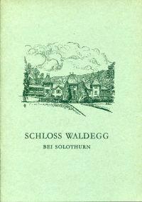 Schloss Waldegg bei Solothurn.