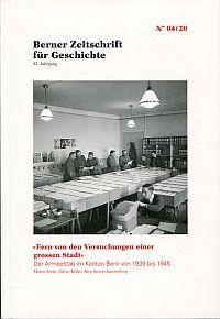 """""""Fern von den Versuchungen einer grossen Stadt"""". Der Armeestab im Kanton Bern von 1939 - 1945."""