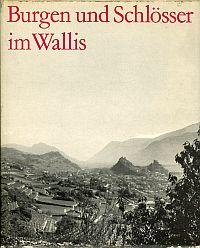 Burgen und Schlösser im Wallis.
