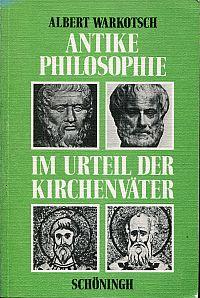 Antike Philosophie im Urteil der Kirchenväter. christlicher Glaube im Widerstreit der Philosophien ; Texte in Übersetzungen.
