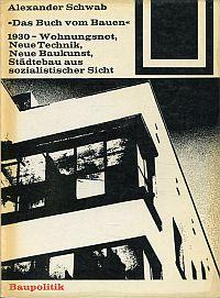 """""""Das Buch vom Bauen"""". Wohnungsnot, Neue Technik, Neue Baukunst, Städtebau aus sozialistischer Sicht."""