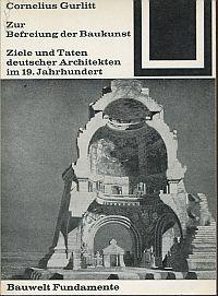 Zur Befreiung der Baukunst. Ziele und Taten deutscher Architekten im 19. Jahrhundert. Redigiert und kommentiert von Werner Kallmorgen.
