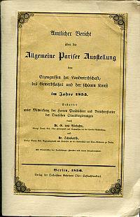Amtlicher Bericht über die Allgemeine Pariser Austellung von Erzeugnissen der Landwirthschaft, des Gewerbfleisses und der schönen Kunst im Jahre 1855.