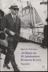 """""""Zuhause im 20. Jahrhundert"""" - Hermann Kesten. Biographie."""