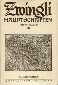 Zwingli, der Theologe, Teil 3.