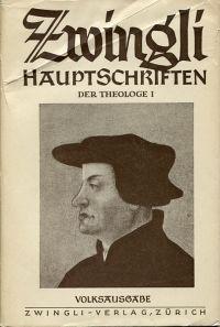 Zwingli, der Theologe, Teil 1.