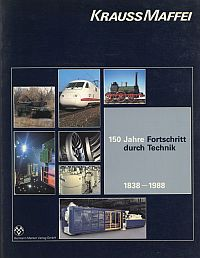 150 Jahre Fortschritt durch Technik / Krauss-Maffei. 1838 - 1988.