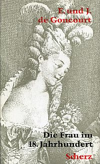 Die Frau im 18. Jahrhundert. M it 21 Details aus zeitgenössischen Kupferstichen.