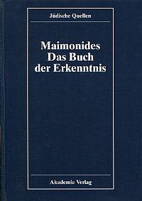 Mischne Tora - Das Buch der Erkenntnis. Hrsg. v. Eveline Goodman-Thau und Christoph Schulte. Mit Nachworten.g