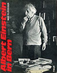 Albert Einstein in Bern. Das Ringen um ein neues Weltbild. Eine dokumentarische Darstellung über den Aufstieg eines Genies.
