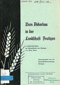 Vom Ackerbau in der Landschaft Frutigen. 3. Quellenbändchen.