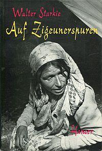 Auf Zigeunerspuren. Von Magie und Musik, Spiel und Kult der Zigeuner in Geschichte und Gegenwart.