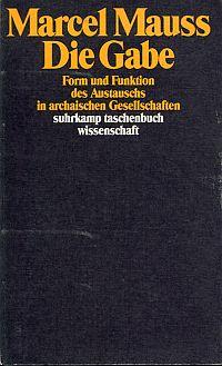 Die Gabe. Form und Funktion des Austauschs in archaischen Gesellschaften.