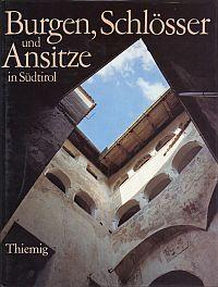 Burgen, Schlösser und Ansitze in Südtirol.
