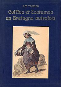 Coiffes et costumes en Bretagne autrefois.