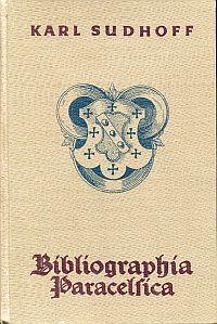 Bibliographia Paracelsica. Besprechung der unter Hohenheims Namen 1527 - 1893 erschienenen Druckschriften.