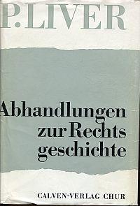 Abhandlungen zur schweizerischen und bündnerischen Rechtsgeschichte.