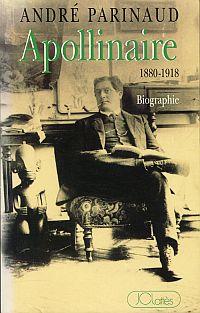 Apollinaire. 1880 - 1918 ; biographie et relecture.