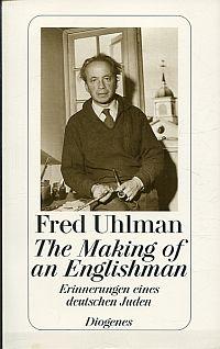 The making of an Englishman. Erinnerungen eines deutschen Juden.