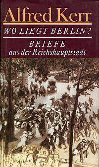 Wo liegt Berlin? Briefe aus der Reichshauptstadt, 1895 - 1900.