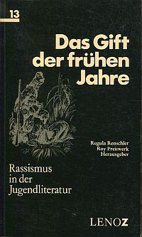 Das Gift der frühen Jahre. Rassismus in d. Jugendliteratur ; [Zsstellung u. Unters., d. an d. Tagung über Rassismus in Kinderbüchern im Oktober 1978 in Arnoldshain, Bundesrepublik Deutschland, präsentiert wurden].