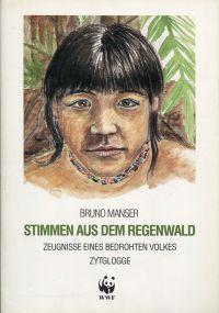 Stimmen aus dem Regenwald. Zeugnisse eines bedrohten Volkes.