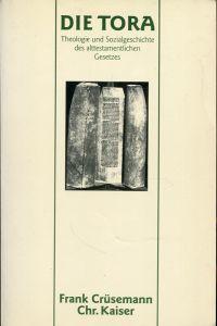 Die Tora. Theologie und Sozialgeschichte des alttestamentlichen Gesetzes.