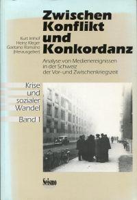 Zwischen Konflikt und Konkordanz. Analyse von Medienereignissen in der Schweiz der Vor- und Zwischenkriegszeit.