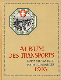Album du Service des transports. Etapes, Chemins de fer, Postes, Automobiles 1916.
