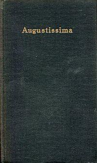 Augustissima. Maria Theresia - Leben und Werk.