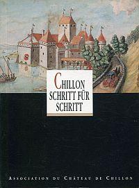 Chillon Schritt für Schritt.