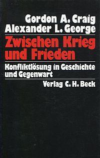 Zwischen Krieg und Frieden. Konfliktlösung in Geschichte u. Gegenwart.