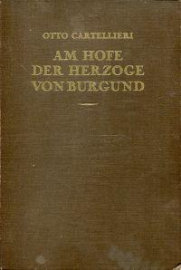 Am Hofe der Herzöge von Burgund. Kulturhistorische Bilder.