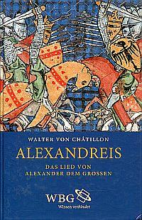 Alexandreis. Das Lied von Alexander dem Großen. Übersetzt kommentiert und mit einem Nachwort versehn von Gerhard Streckenbach unter Mitwirkung von Otto Klingner. Mit einer Einführung von Walter Berschin.